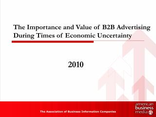 The Importance and Value of B2B Advertising During Times of Economic Uncertainty