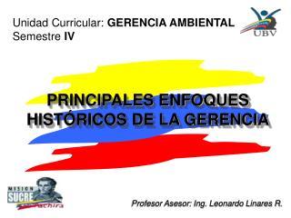 PRINCIPALES ENFOQUES HISTÓRICOS DE LA GERENCIA