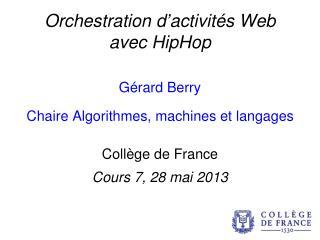 Orchestration  d'activités Web  avec  HipHop