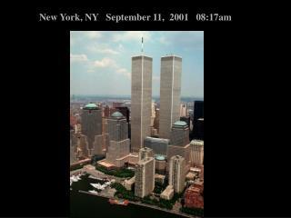 New York, NY   September 11,  2001   08:17am