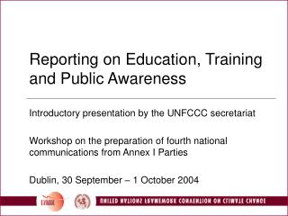 Reporting on Education, Training and Public Awareness