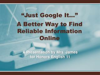 A Presentation by Mrs. James for Honors English 11