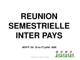 REUNION SEMESTRIELLE  INTER PAYS MOPTI  DU  23 au 27 juillet  2008