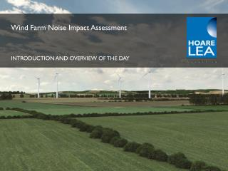 Wind Farm Noise Impact  Assessment INTRODUCTION AND OVERVIEW OF THE DAY