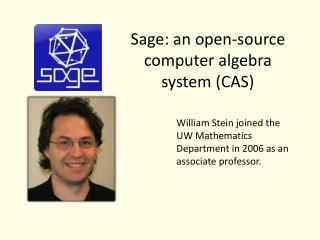 Sage: an open-source computer algebra system (CAS)