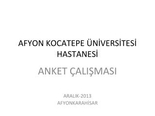 AFYON KOCATEPE ÜNİVERSİTESİ HASTANESİ