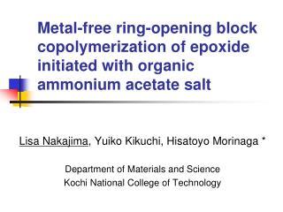 Lisa Nakajima , Yuiko Kikuchi, Hisatoyo Morinaga * Department of Materials and Science