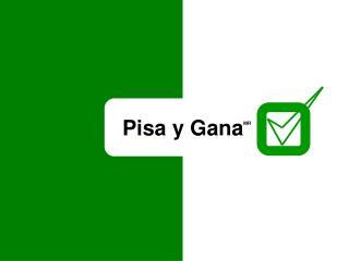 Pisa y Gana