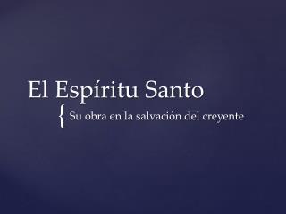 El Esp�ritu Santo