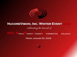 NucoreVision , Inc. Winter Event 2009 celebrating the launch of