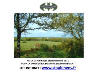 ASSOCIATION CREEE EN NOVEMBRE 2011 POUR LA SAUVEGARDE DE NOTRE ENVIRONNEMENT