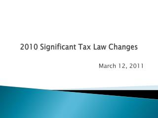 2010 Significant Tax Law Changes