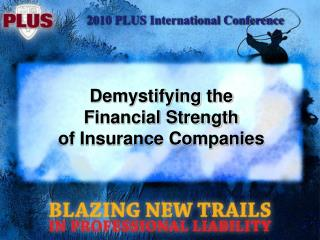 Demystifying the Financial Strength of Insurance Companies