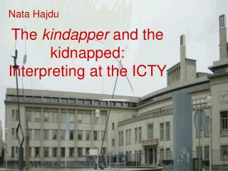 The  kindapper  and the  kidnapped: Interpreting at the ICTY