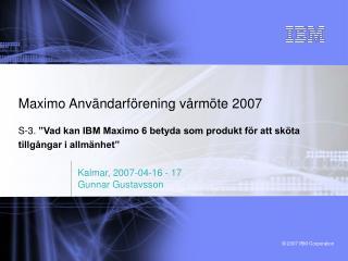 Kalmar, 2007-04-16 - 17 Gunnar Gustavsson