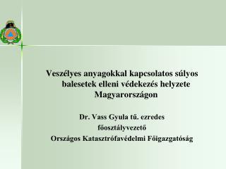Veszélyes anyagokkal kapcsolatos súlyos balesetek elleni védekezés helyzete Magyarországon