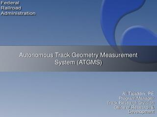 Autonomous Track Geometry Measurement System (ATGMS)