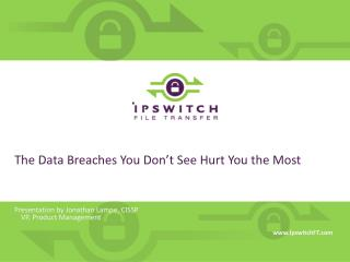 The Data Breaches You Don�t See Hurt You the Most