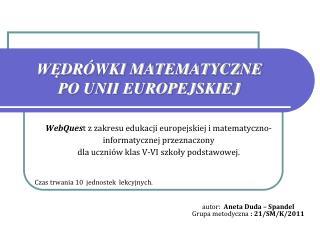 WĘ DRÓWKI MATEMATYCZNE  PO UNII EUROPEJSKIEJ