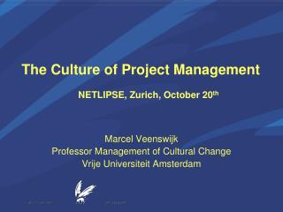 Marcel Veenswijk Professor Management of Cultural Change Vrije Universiteit Amsterdam