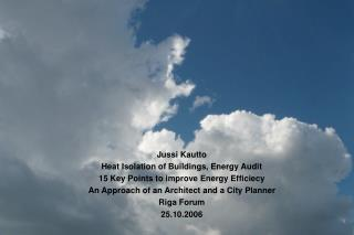 Jussi Kautto Heat Isolation of Buildings, Energy Audit 15 Key Points to improve Energy Efficiecy
