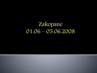 Zakopane  01.06 – 05.06.2008