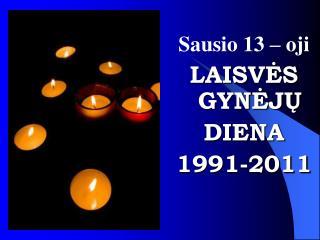 Sausio  13  – oji LAISVĖS GYNĖJŲ DIENA 1991-2011