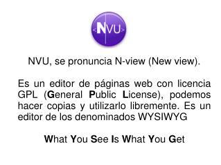 NVU, se pronuncia N-view (New view).