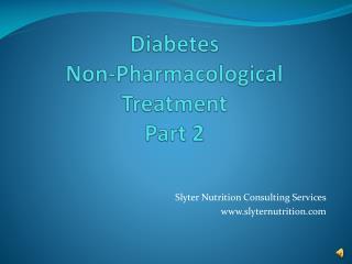 Diabetes  Non-Pharmacological Treatment Part 2