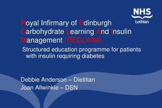 R oyal Infirmary of  E dinburgh  C arbohydrate  L earning  A nd  I nsulin  M anagement  (RECLAIM)