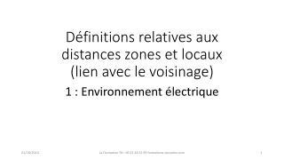 Définitions relatives aux distances zones et locaux (lien avec le voisinage)