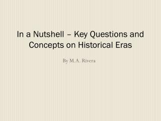 In a Nutshell � Key Questions and Concepts on Historical Eras