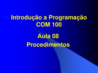 Introdu��o a Programa��o COM 100