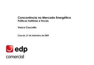 Concorrência no Mercado Energético Politicas Tarifárias e Fiscais