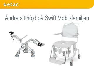 Ä ndra sitthöjd på Swift Mobil-familjen