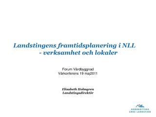 Landstingens framtidsplanering i NLL  - verksamhet och lokaler