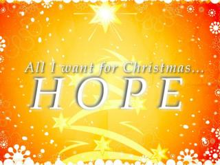 I hope I get _____________ for Christmas. I hope things work out the way I want.