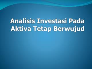 Analisis Investasi Pada Aktiva Tetap Berwujud