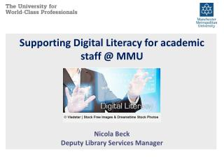 Supporting Digital Literacy for academic staff @ MMU