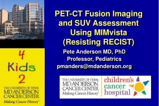 PET-CT Fusion Imaging and SUV Assessment Using MIMvista  Resisting RECIST
