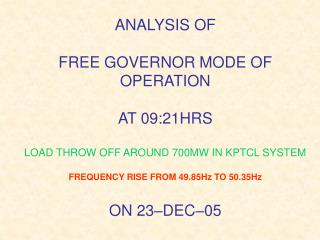 FREE GOVERNOR MODE OF OPERATION ON 23-DEC-05
