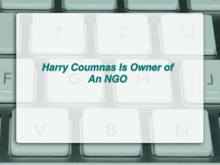 Harry Coumnas Is Owner of An NGO