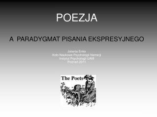 POEZJA A  PARADYGMAT PISANIA EKSPRESYJNEGO Jolanta Enko Koło Naukowe Psychologii Narracji