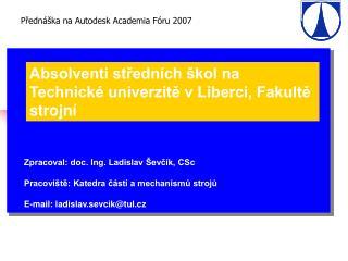 Přednáška na Autodesk Academia Fóru 2007