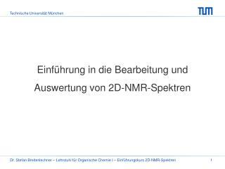 Einführung in die Bearbeitung und Auswertung von 2D-NMR-Spektren