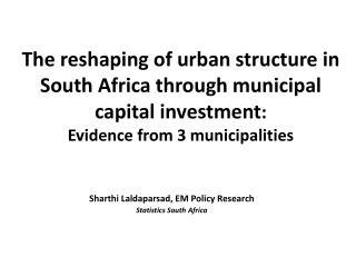 Sharthi Laldaparsad, EM Policy Research Statistics South Africa