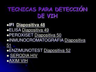TECNICAS PARA DETECCIÓN DE VIH