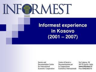 Informest experience  in Kosovo (2001 – 2007)