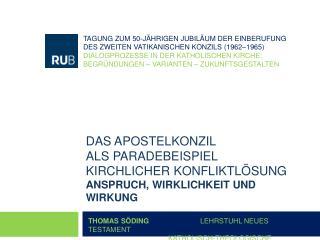 Thomas  Söding           Lehrstuhl Neues Testament         Katholisch-Theologische Fakultät
