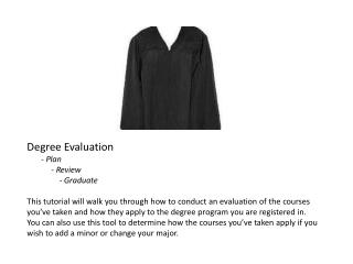 Degree Evaluation        - Plan             - Review                 - Graduate